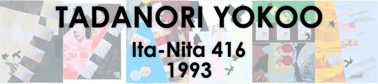 TADANORI YOKOO Ita-Nita 416 1993 SILKSCREEN 版画作品